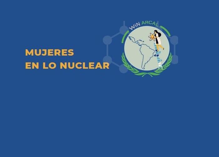 Mujeres en lo nuclear: Conquistando espacios en América Latina y El Caribe