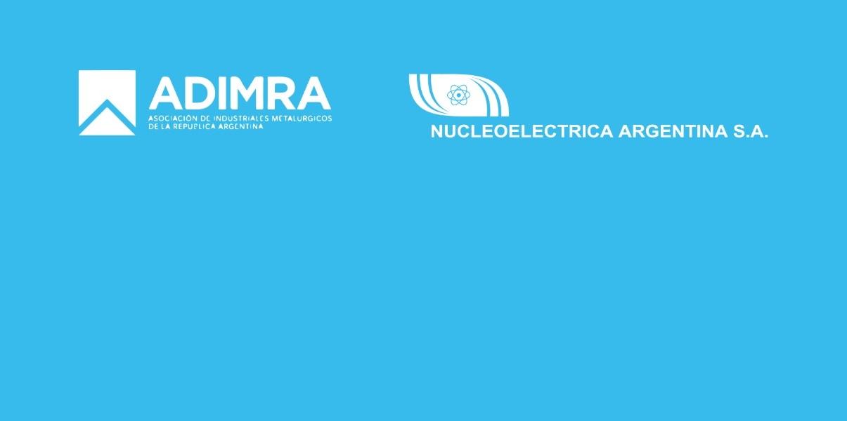 Nucleoeléctrica y ADIMRA firmaron un convenio para promover la sustitución de importaciones