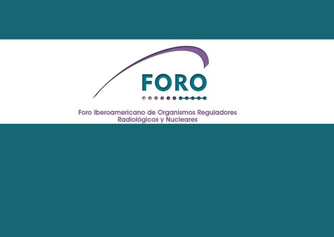 La ARN saluda al Foro Iberoamericano de Organismos Reguladores Radiológicos y Nucleares en su aniversario
